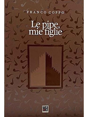Franco Coppo - BOOK CASTELLO 'PIPE THE PIPES, MY DAUGHTERS' | Pipe Accessories